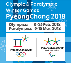 Olympic & Paralympic  Winter Games  PyeongChang2018     Olympics:       9-25 Feb. 2018      Paralympics    9-18 Mar. 2018